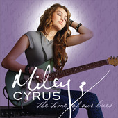Miley Cyrus | The Time of Our Lives